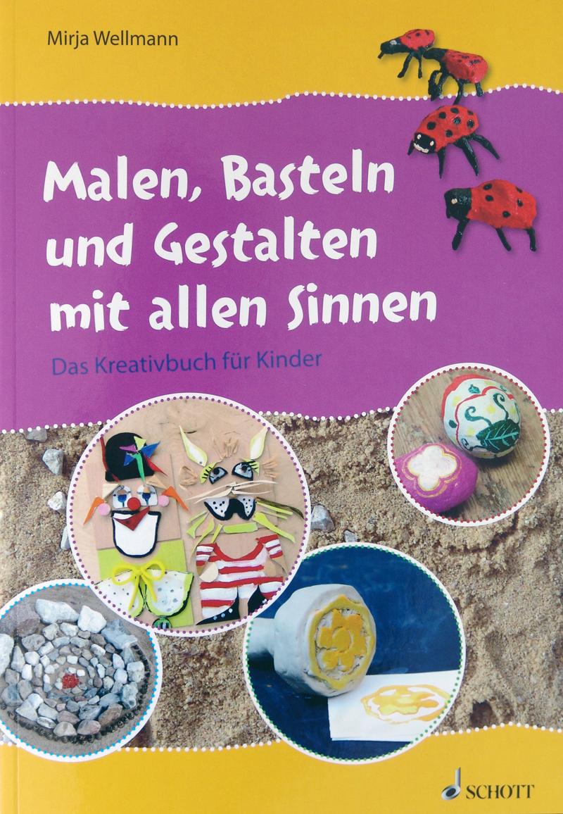 Mirja Wellmann Kunstgarten Malen Basteln Und Gestalten Mit Allen